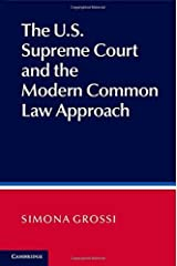 The US Supreme Court and the Modern Common Law Approach by Grossi, Simona (2015) Hardcover Hardcover