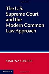 The US Supreme Court and the Modern Common Law Approach by Simona Grossi (2015-02-05)