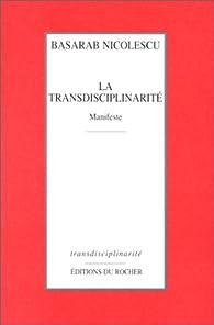 La Transdisciplinarité : Manifeste par Basarab Nicolescu