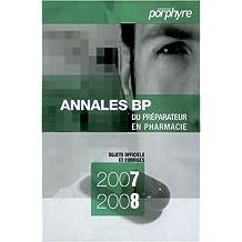 Annales Bp Preparateur En Pharmacie 2007-2008: Sujets Officiels E