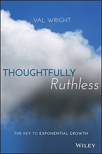 Thoughtfully Ruthless: The Key to Exponential Growth PDF