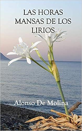 Book's Cover of Las horas mansas de los lirios: 7 (Poetas de Hoy) (Español) Tapa blanda – 23 agosto 2020
