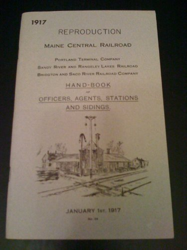 Maine Central Railroad Hand-book of Officers, Agents, Stations, and Sidings (Reprint of 1917 Handbook)