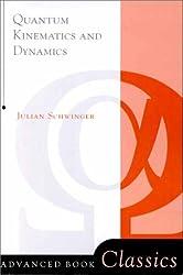 Quantum Kinematics And Dynamic (Advanced Books Classics)