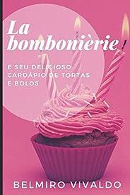 La Bomboniére: e seu delicioso cardápio de tortas e bolos