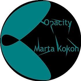Marta Kokon - Opacity