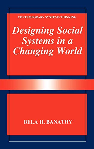 Designing Social Systems in a Changing World (Contemporary Systems Thinking)