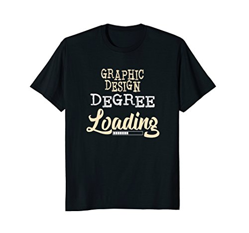 Graphic Design Degree Loading College Graduate T Shirt