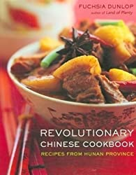 Revolutionary Chinese Cookbook: Recipes from Hunan Province by Fuchsia Dunlop (2007-02-17)