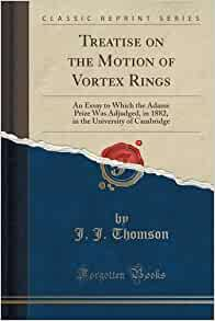Treatise On The Motion Of Vortex Rings