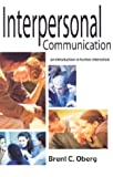 Interpersonal Communication, Brent C. Oberg, 1566080851