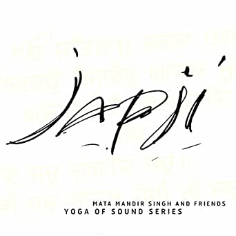 Japji (Yoga of Sound Series) de Mata Mandir Singh & Friends ...