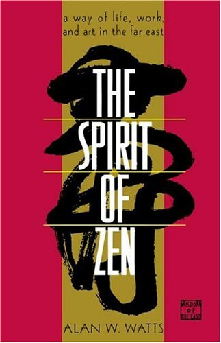 (The Spirit of Zen: A Way of Life, Work, and Art in the Far East (Wisdom of the East))