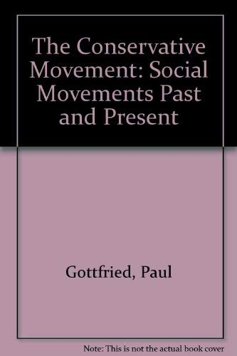 - The Conservative Movement (Social Movements Past and Present)