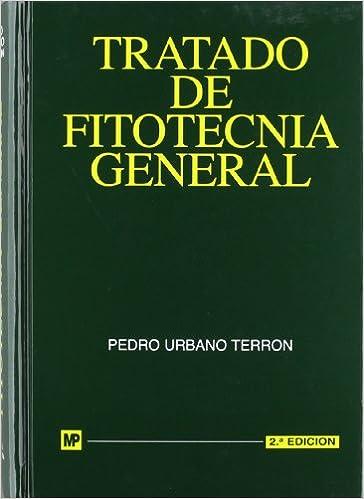 Tratado De Fitotecnia General por Pedro Urbano Terron