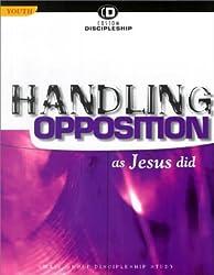 Handling Opposition as Jesus Did (Custom Discipleship)