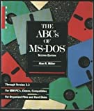 The ABCs of MS-DOS, Alan R. Miller, 0895884933