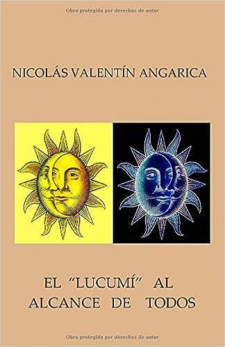 Amazon Com El Lucumi Al Alcance De Todos Spanish Edition 9781453875148 Valentin Angarica Nicolas Rodriguez Alvarez Dr Angel Books