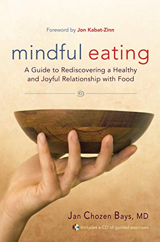 (Mindful Eating: A Guide to Rediscovering a Healthy and Joyful Relationship with Food (Includes CD))