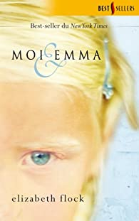 Moi & Emma par Elizabeth Flock