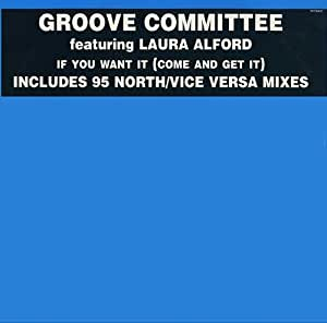 """If You Want It - Groove Committee Featuring Laura Alford 12"""""""