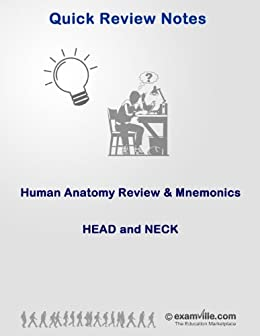 Human Anatomy Review & Mnemonics: Head and Neck (Quick Review Notes Book 1) by [Smith, S]