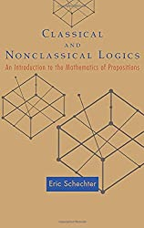Classical and Nonclassical Logics: An Introduction to the Mathematics of Propositions