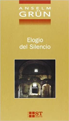 Book Elogio del Silencio (Spanish Edition) by Anselm Grun (2006-01-02)