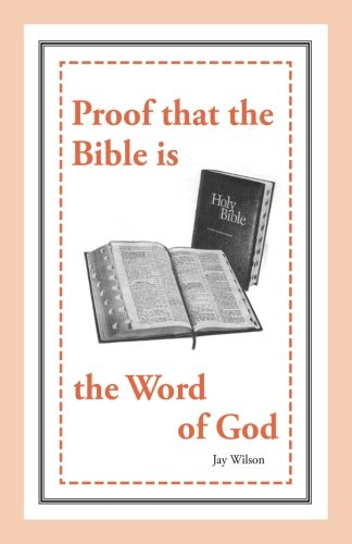 Proof that the Bible is the Word of God (Study Booklets) (Volume 1) ()
