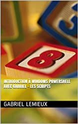 Introduction à Windows PowerShell avec Gabriel - Les scripts