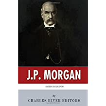 American Legends: The Life of J.P. Morgan