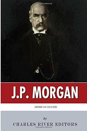 American Legends: The Life of J.P. Morgan