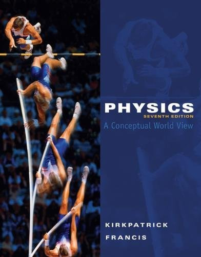 Physics: A Conceptual World View, 7th Edition (Available 2010 Titles Enhanced Web Assign)