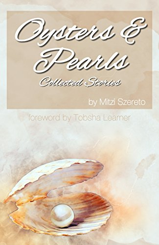 Oysters and Pearls: Collected Stories by [Szereto, Mitzi]
