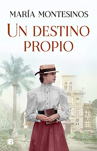 Un destino propio (Spanish Edition) de [Montesinos, María]