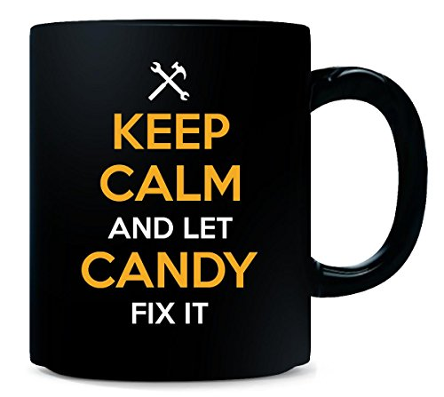 Keep Calm And Let Candy Fix It Cool Gift - Mug ()