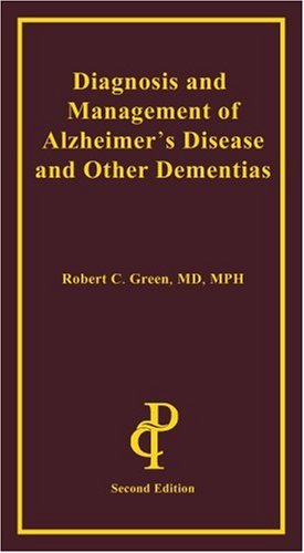 Diagnosis and Management of Alzheimer's Disease and Other Dementias, Second Edition