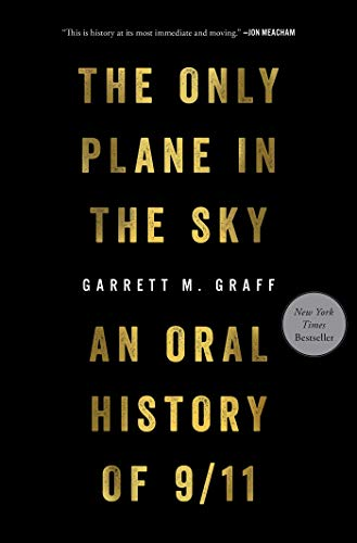 The Only Plane in the Sky: An Oral History of 9/11 (Best Airforce In The World)
