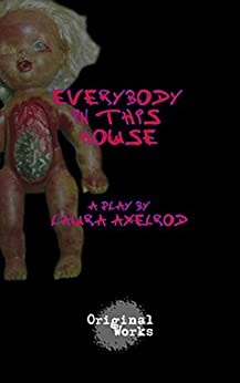 Everybody in This House by [Axelrod, Laura]