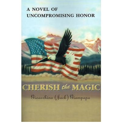 Read Online [ Cherish the Magic By Giampapa, Gioacchino Nigrelli ( Author ) Paperback 2000 ] PDF