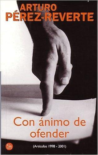 Con animo de ofender (Articulos 1998-2001) (Spanish Edition ...