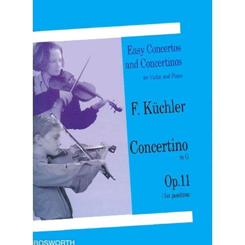 Kuchler, Ferdinand - Concertino in G Major, Op 11 - Violin and Piano - Bosworth Edition