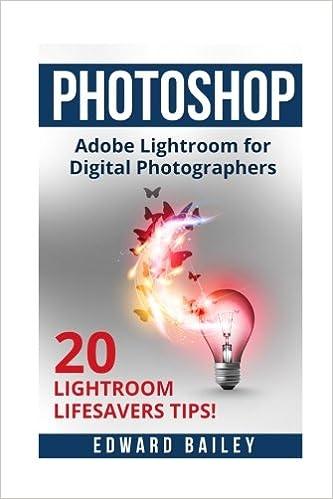 Photoshop Adobe Lightroom: Adobe Lightroom for Digital - Ebooks