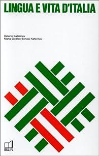 Lingua e vita d'Italia. Livre de l'élève par Katerin Katerinov