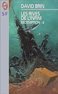 Rédemption, tome 4 : les Rives de l'Infini par David Brin
