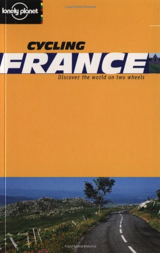 Lonely Planet Cycling France (Lonely Planet Cycling Guides)