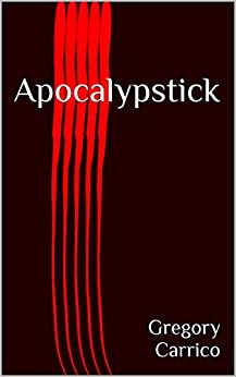 Apocalypstick by [Carrico, Gregory]