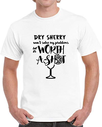 Medium Dry Sherry (Dry Sherry Wont Solve Probems But Worth a Shot T shirt M White)