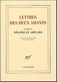 Lettres des deux amants : Attribuées à Héloïse et Abélard par  Héloïse