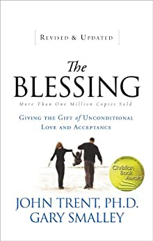 The Blessing: Giving the Gift of Unconditional Love and Acceptance by [Trent, John, Smalley, Gary]